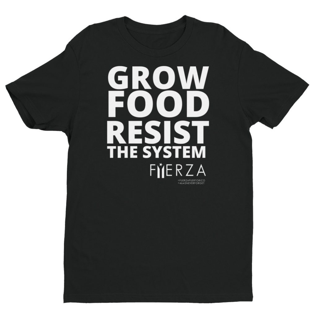 Grow Food Resist The System Tee